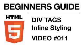 HTML Tutorial 12 - Introduction to DIV Tags and Inline Styling