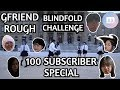 [K-POP IN PUBLIC] GFRIEND (여자친구) - ROUGH (トキヲコエテ) BLINDFOLD CHALLENGE  |  100 SUBS SPECIAL