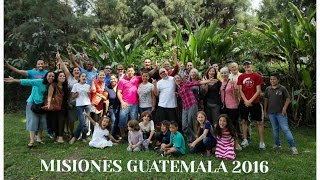 Guatemala Apostolic Mission Trip - 2016