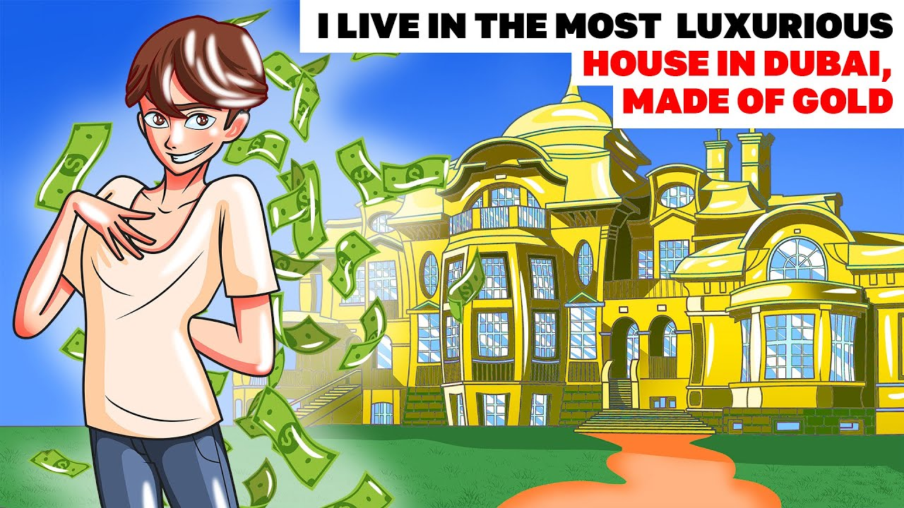 I Live In The Most Luxurious House In Dubai, Made of Gold   Animated Story