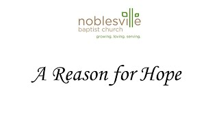 "A Reason for Hope (Part 6) ""The Gospel of Hope"""