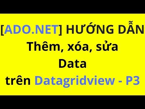 [ADO.NET] Hiển thị, thêm, xóa, sửa dữ liệu trên datagridview - P3.mp4