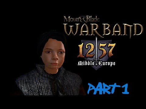 ▓Let's Play Mount & Blade: Warband - 1257 AD Middle Europe Mod! [CZ] - Part 1 - Kráska Maňa▓