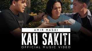 Kau Sakiti - Amir Masdi (Official Music Video)