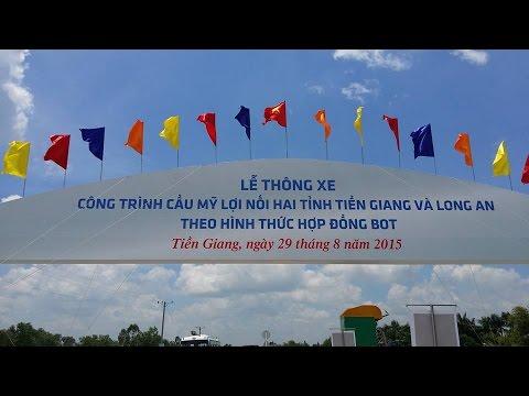Khánh thành và thông xe cầu Mỹ Lợi - Tiền Giang - 29/8/2015
