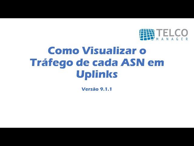 [TUTORIAL] Como Visualizar o Tráfego de cada ASN em Uplinks
