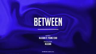 ALLEGRA  - Between (feat. Young Echo) thumbnail
