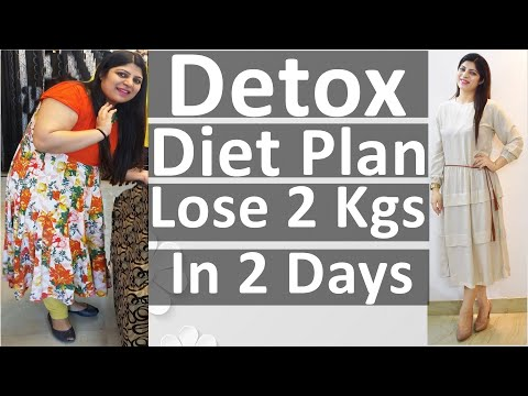 Detox Diet Plan In Hindi | Diet Plan To Lose 2 Kgs In 2 Days