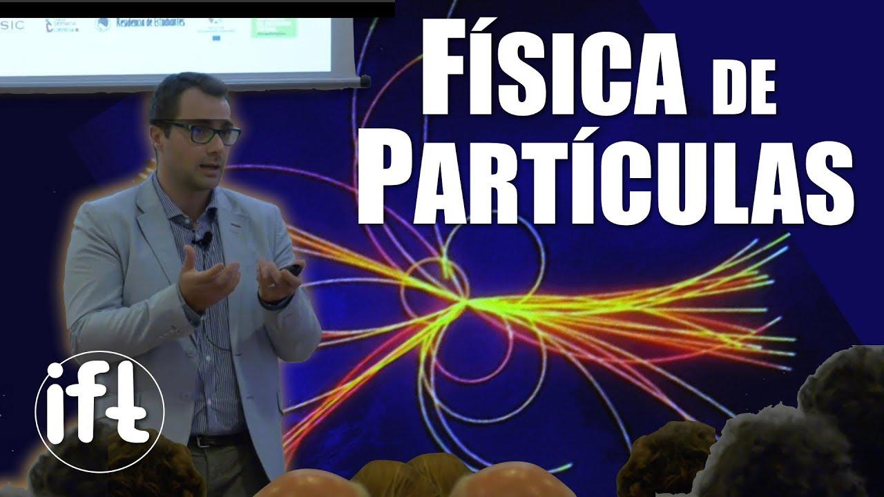 El Modelo Estándar de Física de Partículas