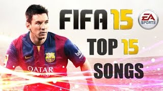 FIFA 15 Soundtrack - Top 15 Songs
