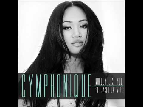 Cymphonique Ft Jacob Latimore  Nobody Like You