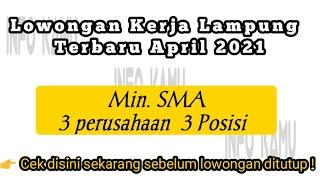 Lowongan Kerja Lampung 2021 Terbaru April 2021 Youtube