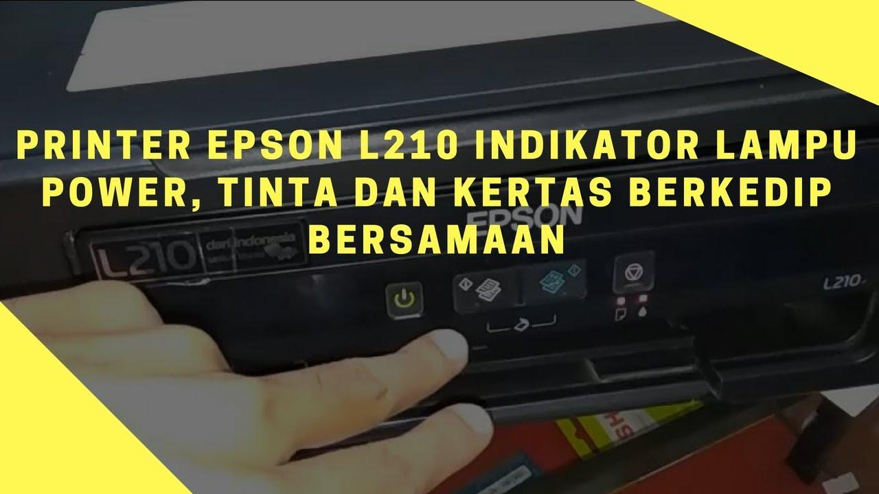 Solusi Printer Epson L210 Indikator Lampu Power Tinta Dan Kertas