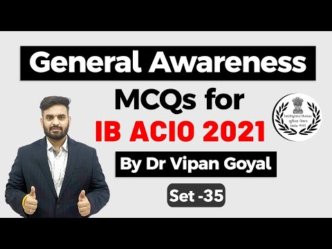 General Awareness MCQs for IB ACIO Recruitment 2021 - Explained by Dr Vipan Goyal Set 35 #IBACIO2021