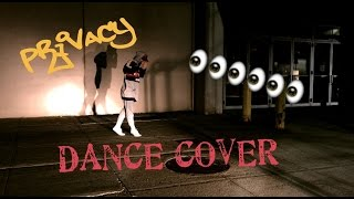PRIVACY - CHRIS BROWN (DANCE COVER)