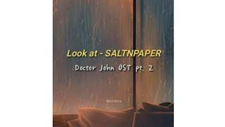 [use the earphone] look at - saltandpaper (doctor john ost pt. 2) | indonesian lyrics
