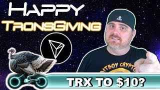 HAPPY TRONSGIVING! | How Tron Could Hit $10 | Why I Invested in TRX