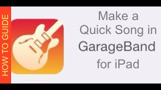 How To Make a Quick Song in GarageBand For iPad