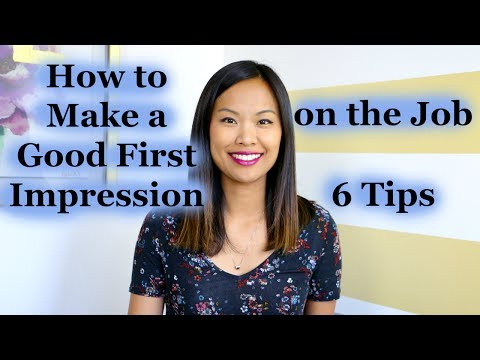How To Make A Good First Impression On The Job - 6 Tips