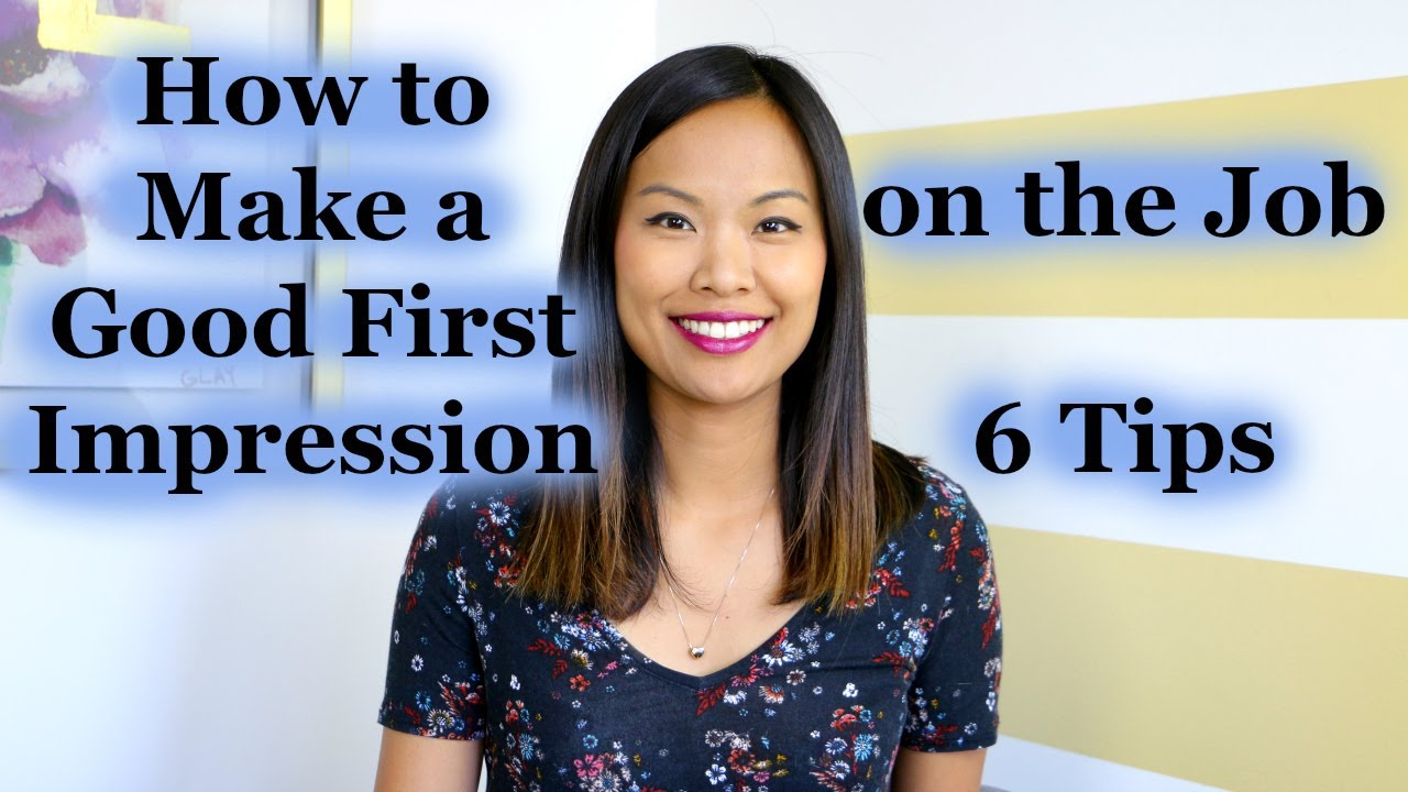 Captivating How To Make A Good First Impression On The Job   6 Tips