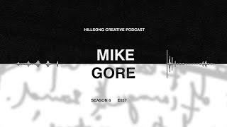 Hillsong Creative Podcast 057 - Courageous faith & creativity - Mike Gore (Open Doors)