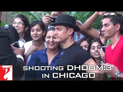 Shooting in Chicago - DHOOM:3 | Aamir Khan | Abhishek Bachchan | Katrina Kaif | Uday Chopra