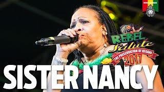 sister nancy live at rebel salute 2017