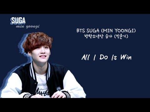 BTS Suga (슈가) - All I Do Is Win [Lyrics Han|Rom|Eng]