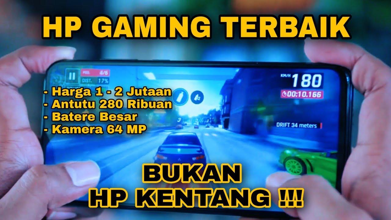 5 REKOMENDASI HP GAMING TERBAIK    HP GAMING 1 JUTAAN - 2 ...