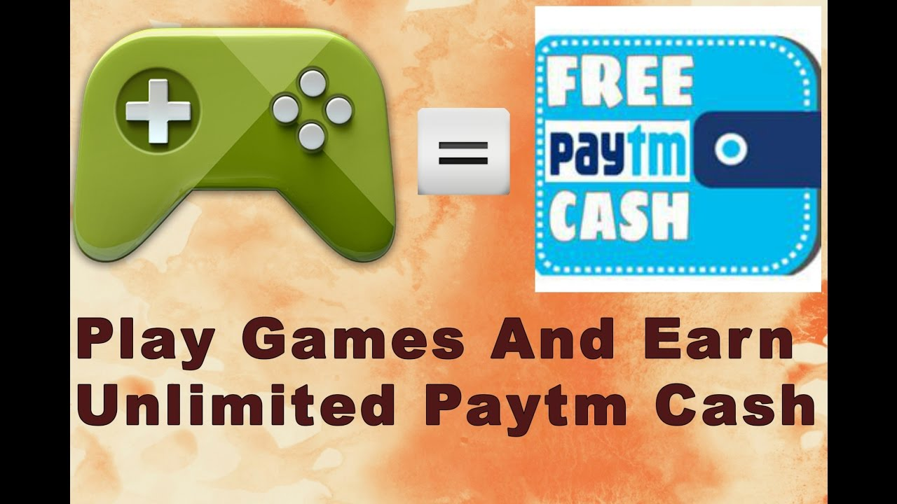 Earn Unlimited Paytm Cash By Playing Simple Games Android & Ios