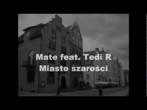 Mate feat. Tedi R- miasto szarości