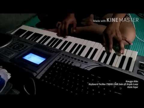 Kanggo Riko - Keyboard Techno T9800i OMB SULE 2016 Sf2 Loop Koplo Rizki Fajar