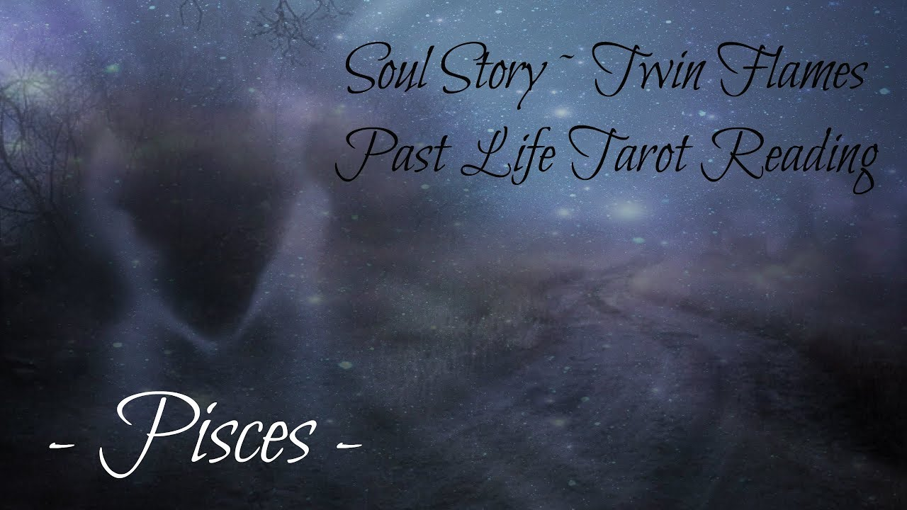 Pisces Soul Story ~ Twin Flames Past Life Reading