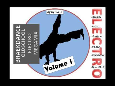 BREAKDANCE MEGAMIX - 01 by Dj Rio - K - Most Popular Videos