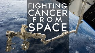 Benefits for Humanity: Fighting Cancer from Space