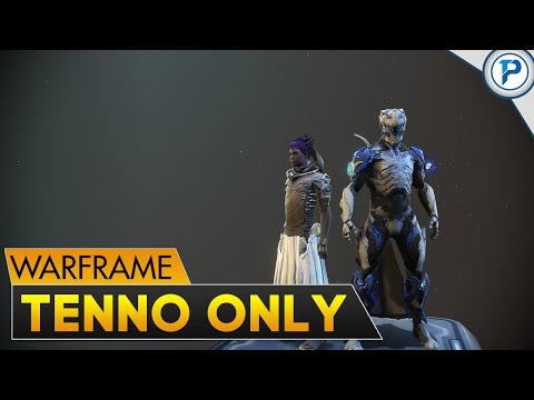 Warframe: Tenno Only