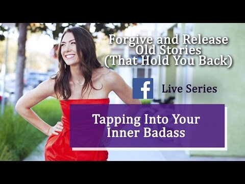 Forgive and Release Old Stories | Tapping Into Your Inner Ba