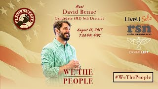 #WeThePeople meet David Benac - Candidate 6th District, Michigan