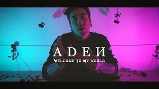 A D E И - Welcome To My World (Official Music Video)