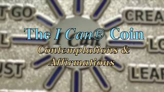 I Can Coin Meditation and Contemplations  [ Journey of Change I Can@ Coin ]