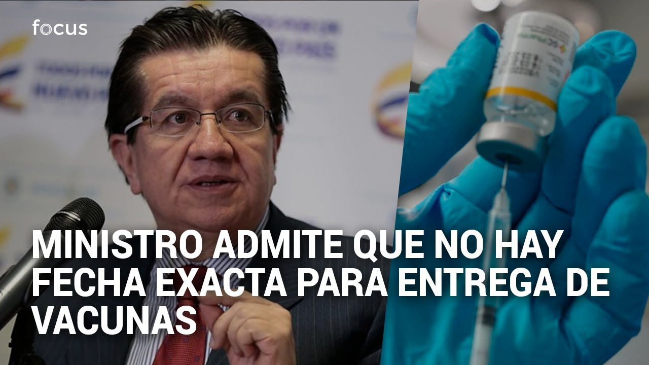 Ministro de Salud reconoce que no hay fecha exacta de entrega de vacunas en Colombia
