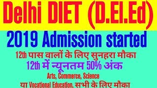 Delhi DIET / D.El.Ed admission. Complete information about Delhi DIET course.