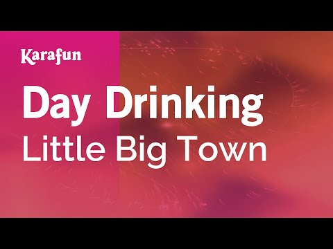 Karaoke Day Drinking - Little Big Town *
