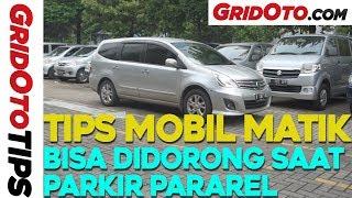 Tips Mobil Matik Bisa Didorong Saat Parkir Pararel | How To | Gridoto Tips