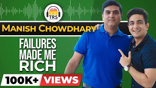 Failures Made Me Rich - The Inspirational Story of Manish Chowdhary | The Ranveer Show
