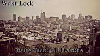 Wrist-Lock - Young Sinatra 3 Freestyle