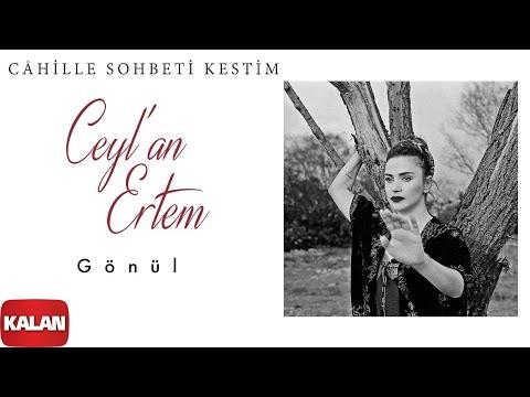 Ceyl'an Ertem feat. Gökhan Türkmen - Gönül [ Câhille Sohbeti Kestim © 2020 Kalan Müzik ]