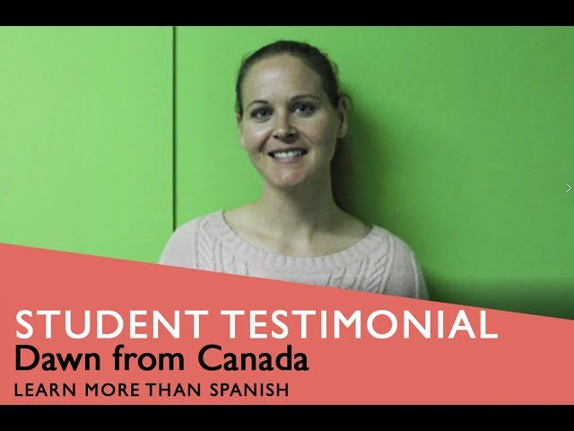 General Spanish Course Student Testimonial by Dawn form Canada