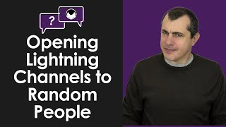Bitcoin Q&A: Is it Safe to Open Lightning Channels with People You Don't Know?