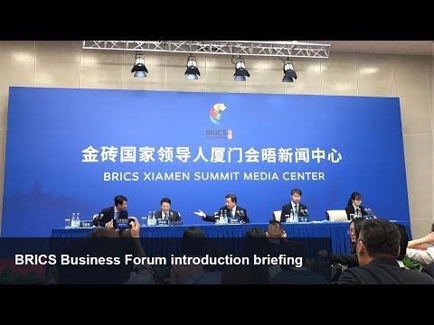 Live: BRICS Business Forum introduction briefing 金砖峰会工商论坛新闻发布会